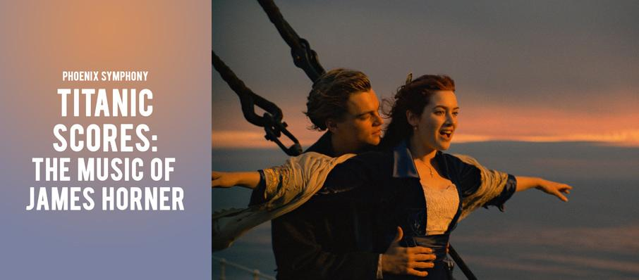 Phoenix Symphony - Titanic Scores: The Music of James Horner at Phoenix Symphony Hall