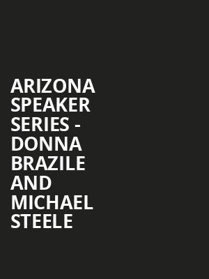 Arizona Speaker Series - Donna Brazile and Michael Steele at Comerica Theatre