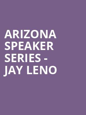 Arizona Speaker Series - Jay Leno at Comerica Theatre