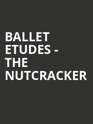 Ballet Etudes - The Nutcracker at Piper Repertory Theater