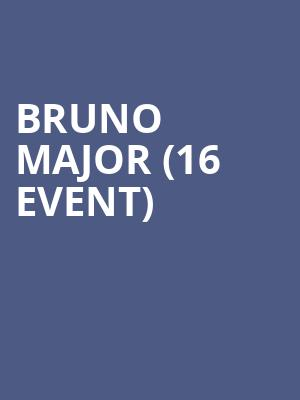 Bruno Major (16+ Event) at The Crescent Ballroom