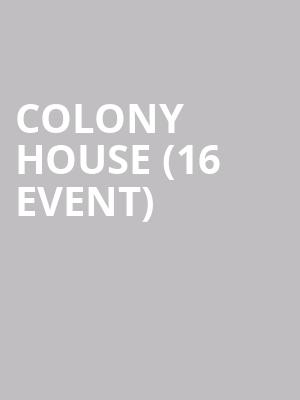 Colony House (16+ Event) at The Crescent Ballroom