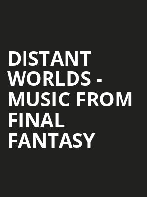 Distant Worlds - Music from Final Fantasy at Phoenix Symphony Hall