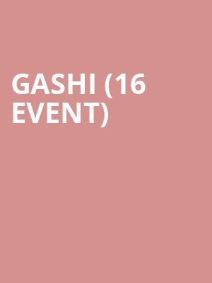 GASHI (16+ Event) at The Crescent Ballroom