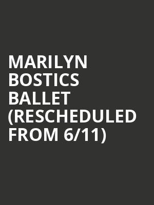Marilyn Bostics Ballet (Rescheduled from 6/11) at Chandler Center for the Arts