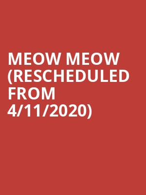Meow Meow (Rescheduled from 4/11/2020) at Chandler Center for the Arts