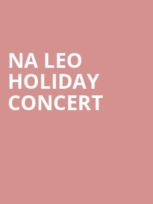 Na Leo Holiday Concert at Ikeda Theater