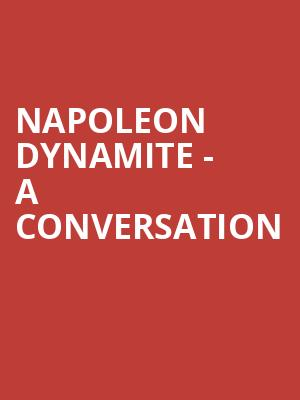 Napoleon Dynamite - A Conversation at Orpheum Theater