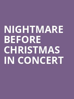 Nightmare Before Christmas in Concert at Phoenix Symphony Hall