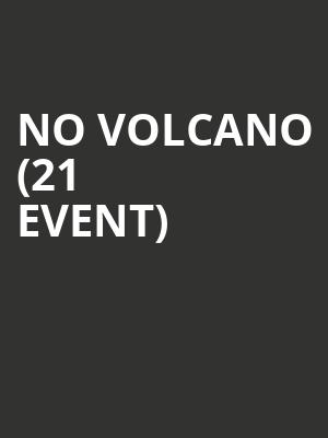 No Volcano (21+ Event) at Valley Bar