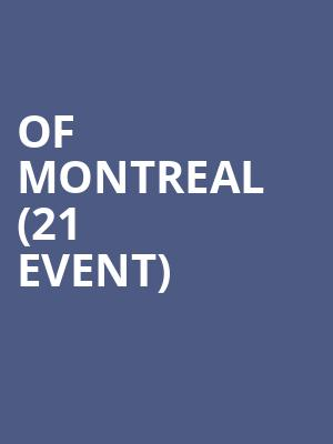 Of Montreal (21+ Event) at The Crescent Ballroom