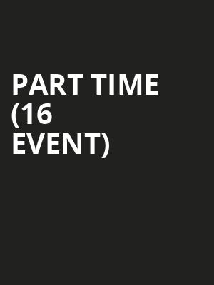 Part Time (16+ Event) at The Crescent Ballroom