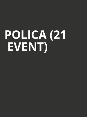Polica (21+ Event) at The Crescent Ballroom
