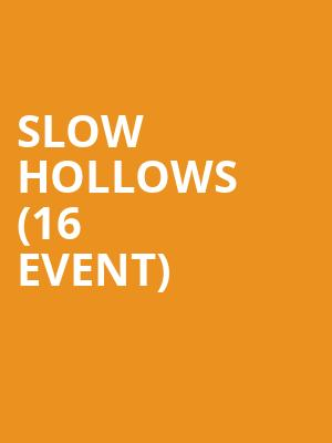 Slow Hollows (16+ Event) at Valley Bar