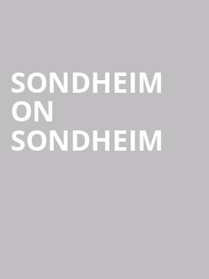 Sondheim On Sondheim at Phoenix Theatre