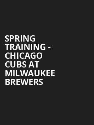 Spring Training - Chicago Cubs at Milwaukee Brewers at Maryvale Sports Park