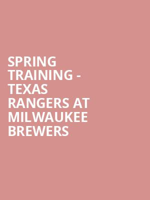 Spring Training - Texas Rangers at Milwaukee Brewers at Maryvale Sports Park