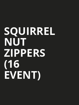 Squirrel Nut Zippers (16+ Event) at The Crescent Ballroom