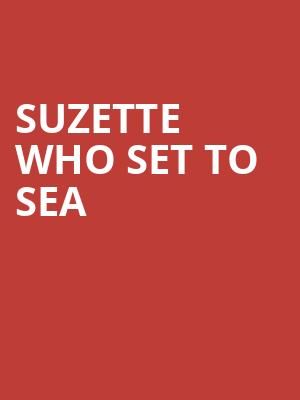 Suzette Who Set to Sea at Herberger Theater Center