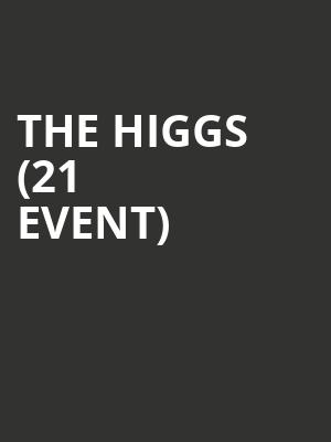 The Higgs (21+ Event) at Last Exit Live