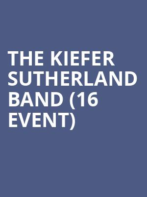The Kiefer Sutherland Band (16+ Event) at The Crescent Ballroom