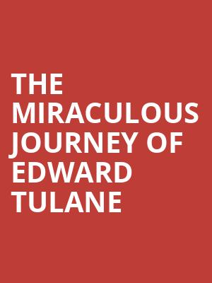 The Miraculous Journey of Edward Tulane at Herberger Theater Center