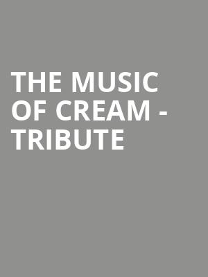 The Music of Cream - Tribute at The Crescent Ballroom