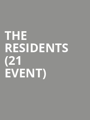 The Residents (21+ Event) at The Crescent Ballroom