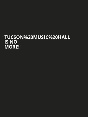 Tucson Music Hall is no more
