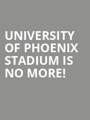 University of Phoenix Stadium is no more