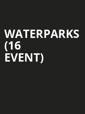 Waterparks (16+ Event) at The Crescent Ballroom