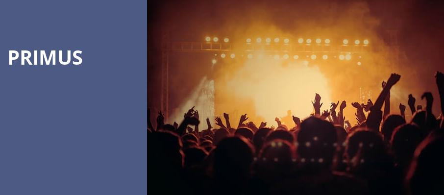 Primus, Arizona Federal Theatre, Phoenix