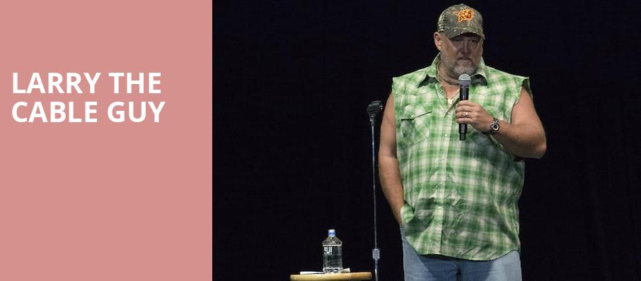 Larry The Cable Guy, Gila River Casinos, Phoenix
