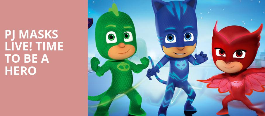 PJ Masks Live Time To Be A Hero, Comerica Theatre, Phoenix