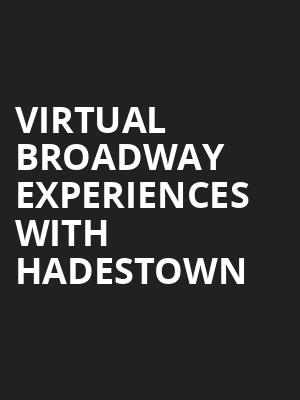 Virtual Broadway Experiences with HADESTOWN, Virtual Experiences for Phoenix, Phoenix
